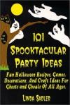101 Spooktacular Party Ideas - Linda Sadler