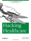 Hacking Healthcare: A Guide to Standards, Workflows, and Meaningful Use - Fred Trotter, David Uhlman