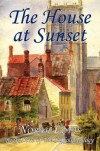 The House at Sunset (Suffolk Trilogy) - Norah Lofts