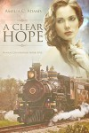 A Clear Hope (Kansas Crossroads Book 5) - Amelia C. Adams