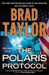 The Polaris Protocol - Brad Taylor