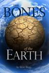 The Bones of the Earth - Scott Bury