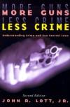 More Guns, Less Crime: Understanding Crime and Gun-Control Laws - John R. Lott Jr.
