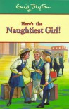 Here's the Naughtiest Girl Hb - Enid Blyton