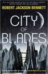 City of Blades - Robert Jackson Bennett