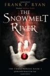 The Snowmelt River - Frank P. Ryan