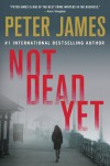 Not Dead Yet (Roy Grace) - Peter James
