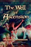 The Well of Ascension (Mistborn, Book 2) by Sanderson, Brandon 1st (first) Edition [Hardcover(2007/8/21)] - Brandon Sanderson