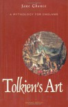 Tolkien's Art: A Mythology for England - Jane Chance