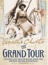 The Grand Tour: Letters and Photographs from the British Empire Expedition 1922 - Mathew Prichard, Agatha Christie