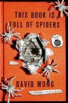 This Book Is Full of Spiders: Seriously, Dude, Don't Touch It (Trade Paperback) - David Wong
