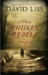 The Whiskey Rebels - David Liss