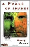 A Feast of Snakes - Harry Crews