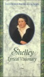 Shelley Lyrical Visionary (Illustrated Poetry Anthology Series) - Percy Bysshe Shelley