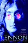 Lennon: The Man, the Myth, the Music - The Definitive Life - Tim Riley