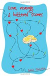 Love, Revenge and Buttered Scones. Bobbie Darbyshire - Bobbie Darbyshire