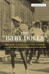 The Baby Dolls: Breaking the Race and Gender Barriers of the New Orleans Mardi Gras Tradition - Kim Marie Vaz
