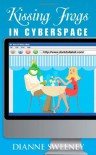Kissing Frogs in Cyberspace - Dianne Sweeney