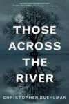Those Across the River - Christopher Buehlman
