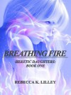 Breathing Fire (Heretic Daughters #1) - R.K. Lilley