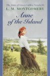 Anne of the Island (Anne of Green Gables) - L.M. Montgomery