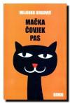 Mačka, čovjek, pas - Miljenko Jergović