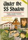 Under the SS Shadow - Traugott Vogel