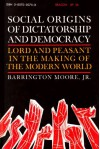 Social Origins of Dictatorship and Democracy - Barrington Moore Jr.