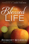 The Blessed Life: The Simple Secret of Achieving Guaranteed Financial Results - Robert Morris