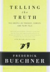 Telling the Truth: The Gospel as Tragedy, Comedy, and Fairy Tale - Frederick Buechner