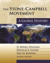 The Stone-Campbell Movement: A Global History - D. Newell Williams, Paul M. Blowers, Douglas A. Foster, SCOTT SEAY