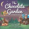 The Chocolate Garden: A Magical Tale - Ava Miles, Ivan Sainovic
