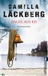 Engel aus Eis (Ein Falck-Hedström-Krimi, Band 5) - Camilla Läckberg, Katrin Frey