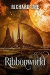 Ribbonworld (The Balcom Dynasty Book 1) - Richard Dee
