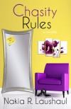 Chasity Rules - Nakia R. Laushaul