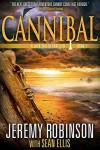 Cannibal (A Jack Sigler Thriller Book 7) - Jeremy Robinson, Sean Ellis
