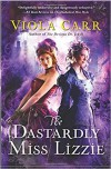 The Dastardly Miss Lizzie: An Electric Empire Novel - Viola Carr