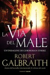 La via del male - Robert Galbraith, Francesco Bruno