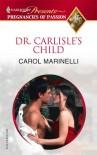 Dr. Carlisle's Child - Carol Marinelli