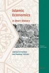 Islamic Economics: A Short History - Ahmed El-Ashker, Rodney Wilson