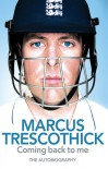 Coming Back to Me: The Autobiography of Marcus Trescothick - Marcus Trescothick