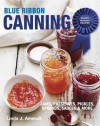 Blue Ribbon Canning Across America: Award-Winning Recipes - Linda J Amendt