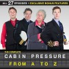 The Complete Cabin Pressure: From A to Z - Benedict Cumberbatch, Roger Allam, Stephanie Cole, John David Finnemore