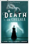 A Death in Chelsea (A Mayfair 100 Murder Mystery #2) - Lynn Brittney