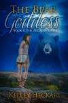 The Bear Goddess - Kelley Heckart