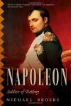 Napoleon: Soldier of Destiny - Michael Broers