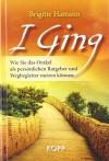 I Ging: Wie Sie das Orakel als persönlichen Ratgeber und Wegbegleiter nutzen können - Brigitte Hamann