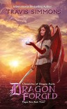 Dragon Forged: Chronicles of Dragon Aerie - Plague Born Book Two - Travis Simmons