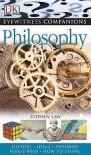 Eyewitness Companions: Philosophy - Stephen Law