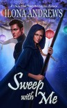 Sweep with Me  -  Ilona Andrews
